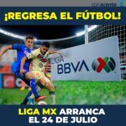 La Liga MX regresa el 24 de julio